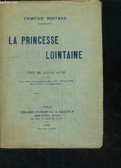 LA PRINCESSE LOINTAINE - PIECE EN QUATRE ACTES EN VERS