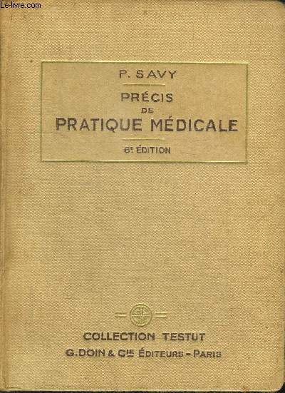 PRECIS DE PRATIQUE MEDICALE / COLELCTION TESTUT