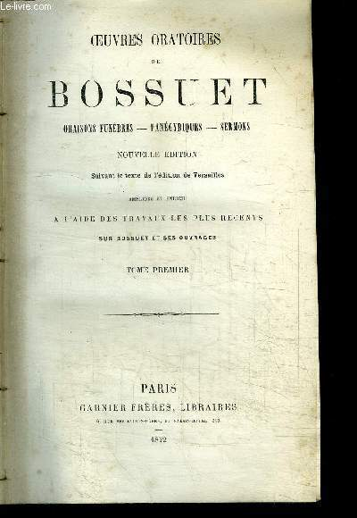 OEUVRES ORATOIRES DE BOSSUET - ORAISONS FUNEBRES - PANEGYRIQUES - SERMONS - 3 TOMES EN 3 VOLUMES