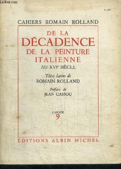 DE LA DECADENCE DE LA PEINTURE ITALIENNE AU XVIe SIECLE / CAHIER ROMAIN ROLLAND N°9