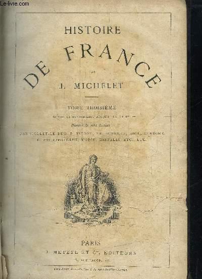 HISTOIRE DE FRANCE - TOME TROISIEME DEPUIS LA RENAISSANCE JUSQU'A LA LIGUE
