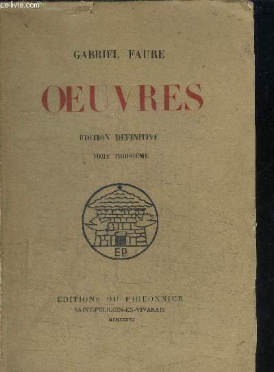 OEUVRES  - EDITION DEFINITIVE - TOME TROISIEME