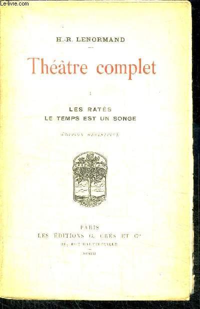 THEATRE COMPLET - I - LES RATES - LE TEMPS EST UN SONGE - EDITION DEFINITIVE