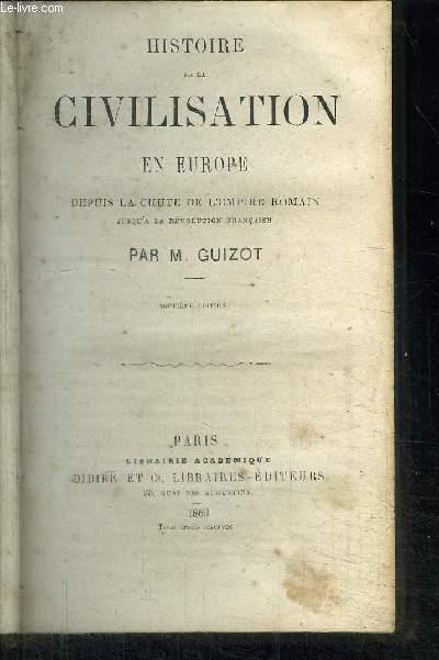 HISTOIRE DE LA CIVILISATION EN EUROPE DEPUIS LA CHUTE DE L'EMPIRE ROMAIN JUSQU'A LA REVOLUTION FRANCAISE / 7e EDITION