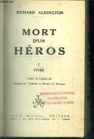 MORT D'UN HEROS - I - VIVRE