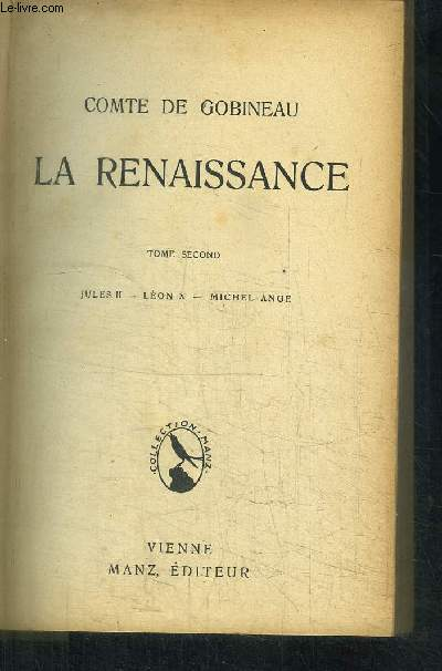 LA RENAISSANCE - TOME SECOND - JULES II LEON X MICHEL-ANGE