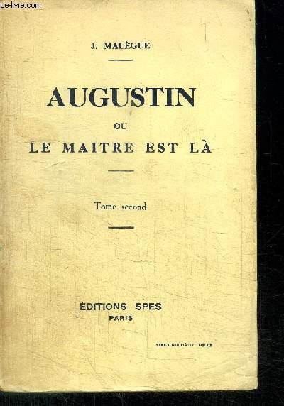 AUGUSTIN OU LE MAITRE EST LA - TOME SECOND