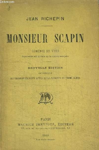 MONSIEUR SCAPIN - COMEDIE EN VERS - NOUVELLE EDITION CONTENANT LA VERSION EN DEUX ACTES ET LA VERSION EN TROIS ACTES