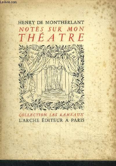 NOTES SUR MON THEATRE / COLLECTION LES RAMEAUX