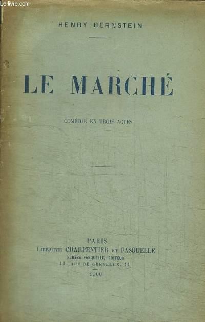 LE MARCHE - COMEDIE EN TROIS ACTES