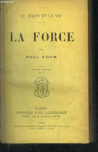 LA FORCE / COLLECTION LE TEMPS ET LA VIE