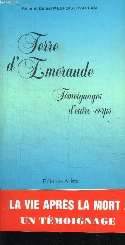 TERRE D'EMERAUDE - TEMOIGNAGES D'OUTRE-CORPS