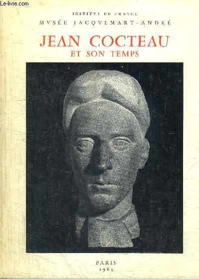 JEAN COCTEAU ET SON TEMPS 1889-1963