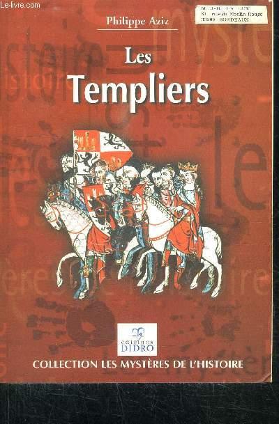 LES TEMPLIERS  / COLLECTION LES MYSTERES DE L'HISTOIRE