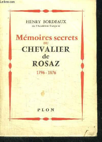 MEMOIRES SECRETS DU CHEVALIER DE ROSAZ 1796-1876
