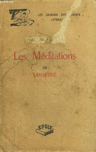LES MEDITATIONS DE LAMARTINE / COLLECTION LES GRANDS EVENEMENTS LITTERAIRES