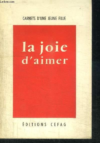 LA JOIE D'AIMER - CARNETS D'UNE JEUNE FILLE