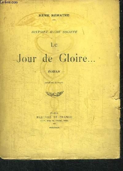 LE JOUR DE GLOIRE... / COLLECTION HISTOIRE D'UNE SOCIETE - 6e EDITION