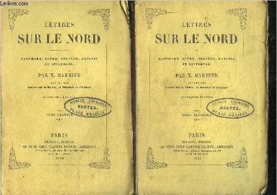LETTRES SUR LE NORD - DANEMARK, SUEDE, NORVEGE, LAPONIE ET SPITZBERG - TOME 1 + 2 EN 2 VOLUMES - 4e EDITION