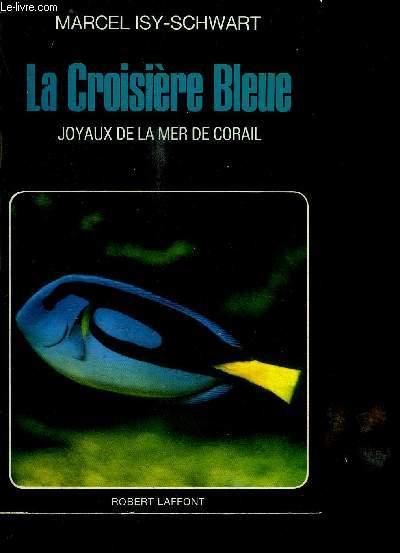 LA CROISIERE BLEUE - JOYAUX DE LA MER DE CORAIL