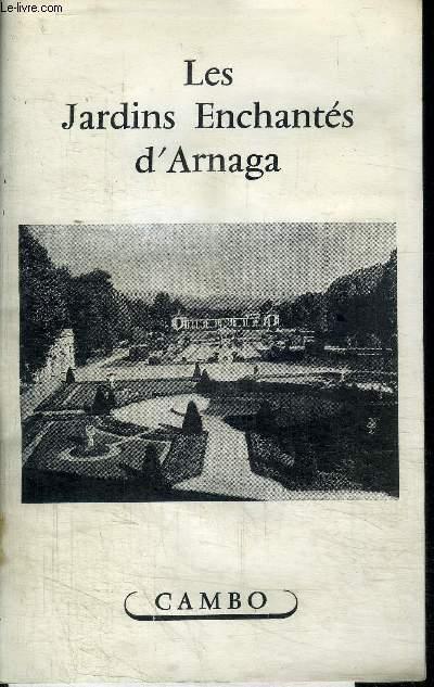 LES JARDINS ENCHANTES D'ARNAGA