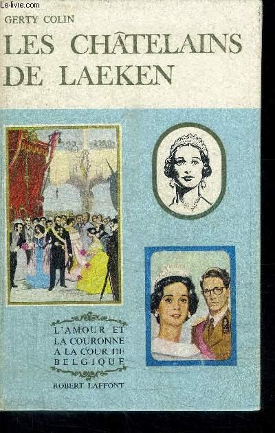 LES CHATELAINS DE LAEKEN / COLLECTION L'AMOUR ET LA COURONNE