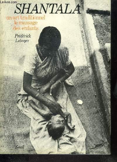 SHANTALA - UN ART TRADITIONNEL LE MASSAGE DES ENFANTS