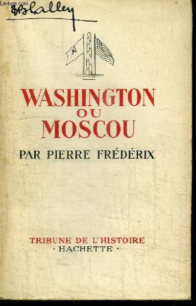 WASHINGTON OU MOSCOU / COLLECTION TRIBUNES DE L'HISTOIRE