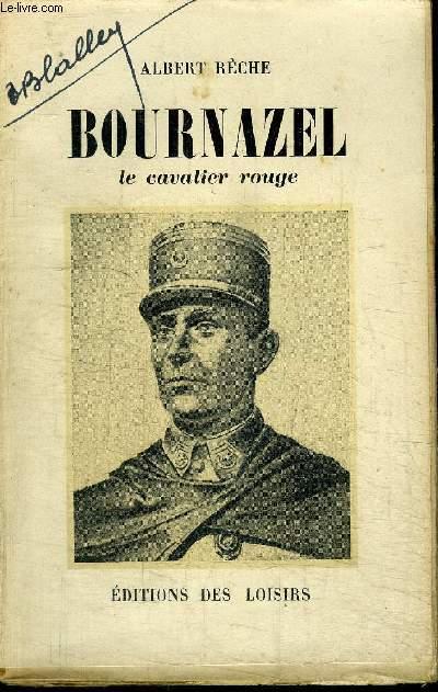 BOURNAZEL - LE CAVALIER ROUGE