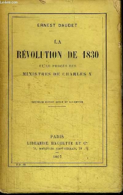 LA REVOLUTION DE 1830 ET LE PROCES DES MINISTRES DE CHARLES X