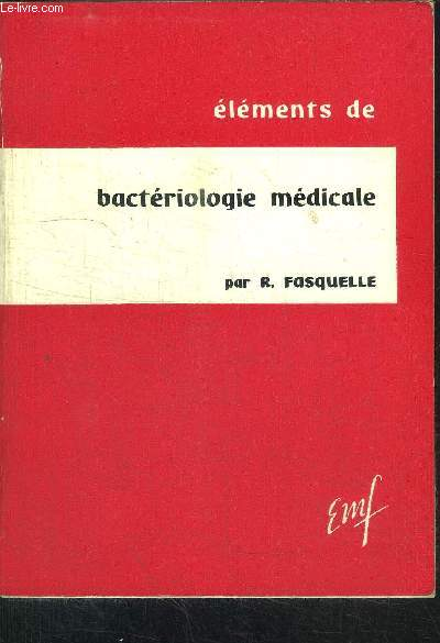 ELEMENTS DE BACTERIOLOGIE MEDICALE - 8e EDITION
