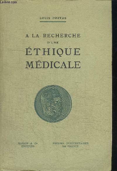 A LA RECHERCHE D'UNE ETHIQUE MEDICALE
