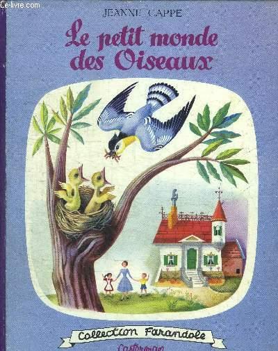 LE PETIT MONDE DES OISEAUX / COLLECTION FARANDOLE