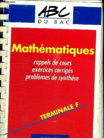 MATHEMATIQUES TERMINALE F / COLLECTION ABC DU BAC N°91
