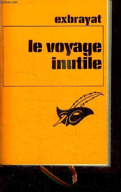 LE VOYAGE INUTILE  / COLLECTION LE MASQUE