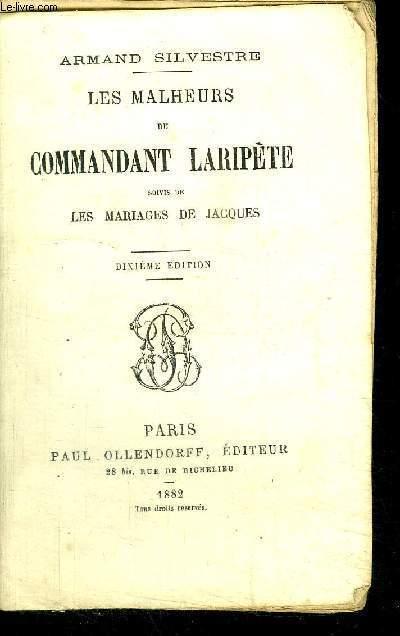 LES MALHEURS DU COMMANDANT LARIPETE + LES MARIAGES DE JACQUES / 10e EDITION
