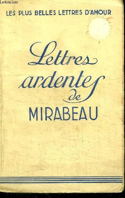 LETTRES ARDENTES DE MIRABEAU / COLLECTION LES PLUS BELLES LETTRES D'AMOUR