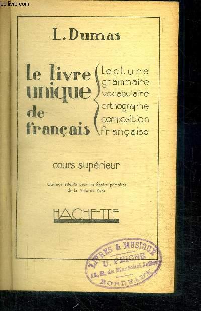 LE LIVRE UNIQUE DE FRANCAIS - COUR SUPERIEUR