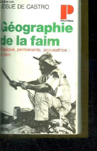 GEOGRAPHIE DE LA FAIM - LE DILEMME BRESILIEN PAIN OU ACIER