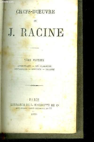 OEUVRES DE J. RACINE - TOME PREMIER - ANDROMAQUE - LES PLAIDEURS - BRITANNICUS - BERENICE - BAJAZET