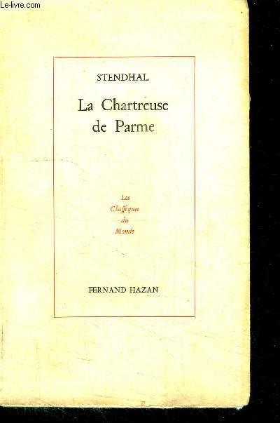 LA CHARTREUSE DE PARME  / LES CLASSIQUES DU MONDE