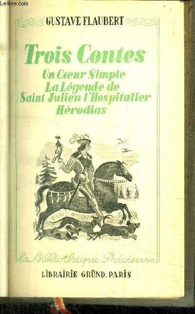 TROIS CONTES - UN COEUR SIMPLE - LA LEGENDE DE SAINT JULIEN L'HOSPITALIER - HEORDIAS / COLLECTION LA BIBLIOTHEQUE PRECIEUSE