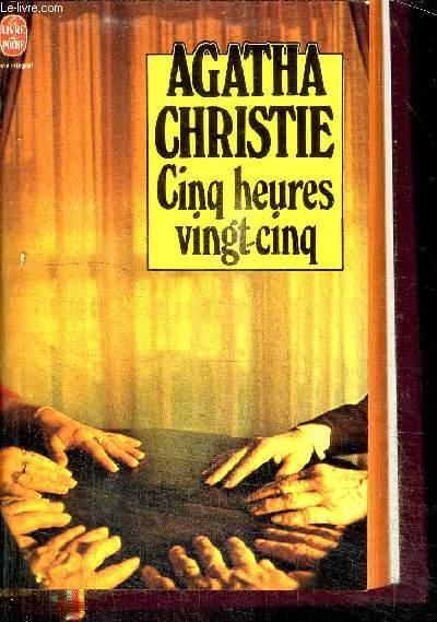 CINQ HEURES VINGT-CINQ