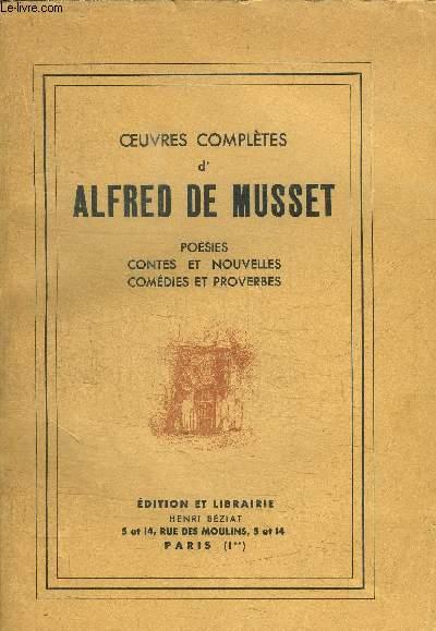 OEUVRES COMPLETES D'ALFRED DE MUSSET - POESIES - CONTES ET NOUVELLES - COMEDIES ET PROVERBE