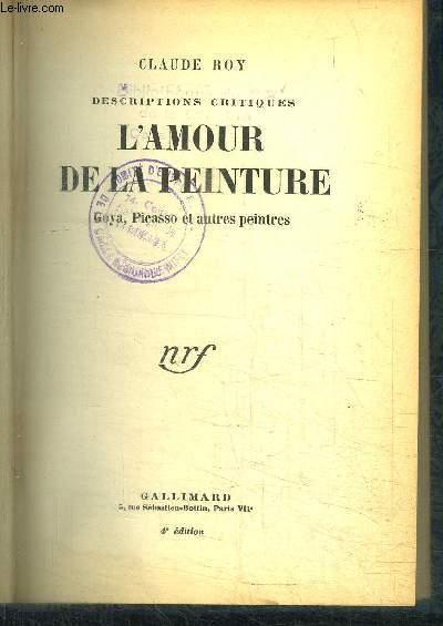 L'AMOUR DE LA PEINTURE - GOYA - PICASSO ET AUTRES PEINTRES / 4e EDITION