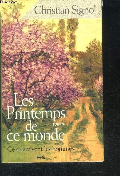 LES PRINTEMPS DE CE MONDE - TOME 2 CE QUE VIVENT LES HOMMES