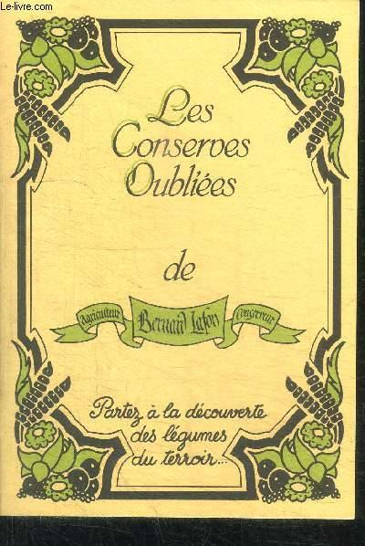LES CONSERVES OUBLIEES DE BERNARD LAFON - PARTEZ A LA DECOUVERTE DES LEGUMES DU TERROIR... L'oseille - L'ortie - Le crosne - Le patisson - Bernard Lafon ou ... la redécouverte du terroir - Le raisin - Les cocktails - La cerise - La poire - L'estragon -etc