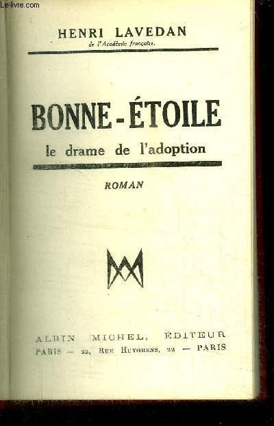 BONNE-ETOILE - LE DRAME DE L'ADOPTION