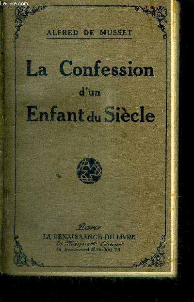 LA CONFESSION D'UN ENFANT DU SIECLE / COLLECTION LA RENAISSANCE DU LIVRE