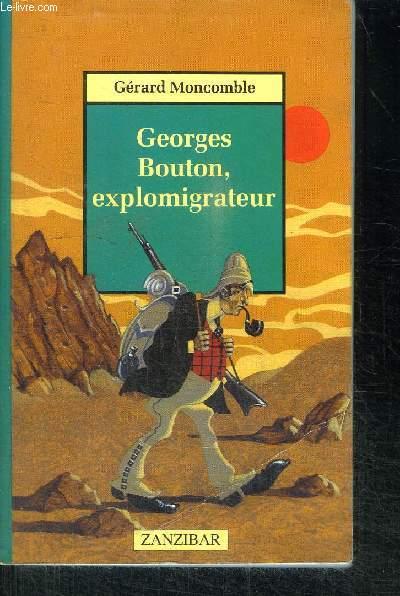 GEORGES BOUTON, EXPLOMIGRATEUR / COLLECTION ZANZIBAR N°4